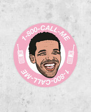 DRAKE sticker! Call Me! Hotline Bling, what a time to be alive, rap, hip hop