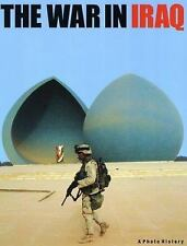 The War in Iraq: A Photo History-ExLibrary