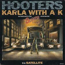 DISCO 45 GIRI    THE HOOTERS ‎– KARLA WITH A K / SATELLITE