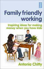 Family Friendly Working: Inspiring ideas for making mo