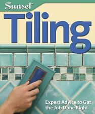 Tiling: Expert Advice to Get the Job Done Right, Editors of Sunset Books,NEW