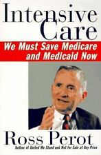 Intensive Care: We Must Save Medicare and Medicaid Now Perot, Ross Paperback
