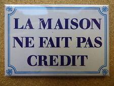 MAGNET DECORATION EPAIS 7.8x5.4cm LA MAISON NE FAIT PAS CREDIT humour décoration