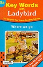 Where We Go (Key Words with Ladybird Reading Scheme, Book 5a) (No.5) W. Murray