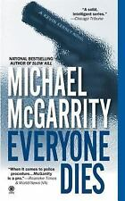 Everyone Dies by Michael McGarrity (2004, Paperback)
