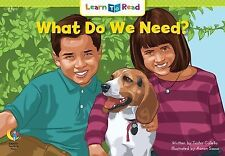 What Do We Need? (Social Studies Learn to Read) by Trisha Callella