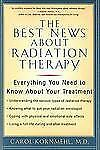 The Best News About Radiation Therapy: Everything You Need to Know About Your T