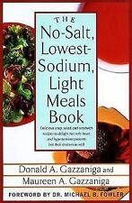 The No-Salt, Lowest-Sodium Light Meals Book by Maureen A. Gazzaniga and...