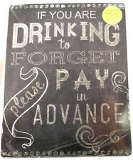 If You Are Drinking To Forget, Please Pay In Advance Funny Bar Metal Sign