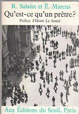 R.Salaün - E. Marcus - QU'EST-CE QU'UN PRÊTRE ? - 1966