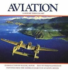 Aviation : A History Through Art by Philip Handleman (1992, Hardcover)