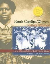 North Carolina Women : Making History by Doris Betts, Emily Herring Wilson and M