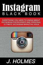 Instagram : Instagram Blackbook: Everything You Need to Know about Instagram...