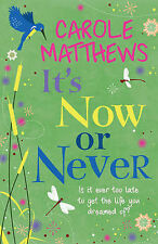 It's Now or Never, Carole Matthews