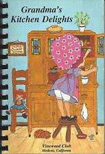 *MODESTO CA 1989 VINEWOOD CLUB COOK BOOK *GRANDMA'S KITCHEN DELIGHTS *CALIFORNIA