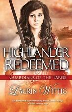 Highlander Redeemed (Guardians of the Targe), Wittig, Laurin, Good Condition, Bo