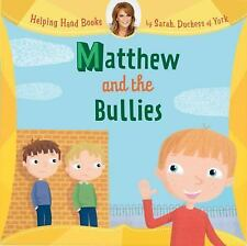 Helping Hand Books: Matthew and the Bullies-ExLibrary