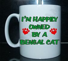 I'M HAPPILY OWNED PAR UN BENGALE CAT IMPRIMÉ MUG - CADEAU CHAT CHATON