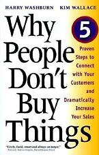 Why People Don't Buy Things: Five Proven Steps To Connect With Your Cu-ExLibrary