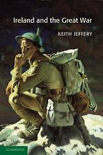Ireland and the Great War by Keith Jeffery (2011, Paperback)