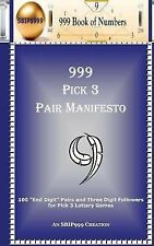 999 Pick 3 Pair Manifesto : 100 End Digit Pairs and Three Digit Followers for...