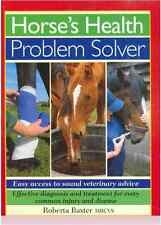 Horse's Health Problem Solver : Easy Access to Sound Veterinary Advice - New @