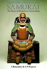 Arms and Armor of the Samurai: The History of Weaponry in Ancient Japan by Bott