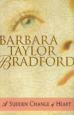 A Sudden Change of Heart by Barbara Taylor Bradford (1999, Hardcover) 1st Ed.