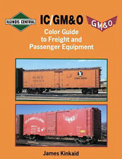 IC/GM&O Color Guide to Freight and Passenger Equipment / Illinois Central RR