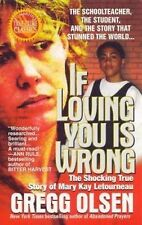 If Loving You Is Wrong : The Shocking True Story of Mary Kay Letourneau by...