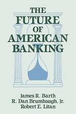 The Future of American Banking (Columbia University Seminars) by
