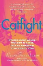 Catfight: Rivalries Among Women--from Diets to Dating, from the Boardroom to the