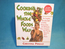 Cooking the Whole Foods Way : Your Complete Everyday Guide to Healthy Delicious