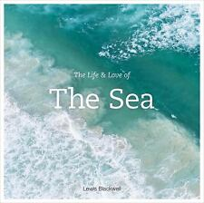 LIFE AND LOVE OF THE SEA - NEW HARDCOVER BOOK