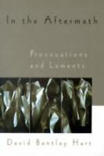In the Aftermath: Provocations and Laments by Hart, David Bentley