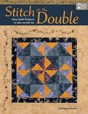 Stitch on the Double: Easy Quilt Projects to Sew on the Go by Kathleen Brown