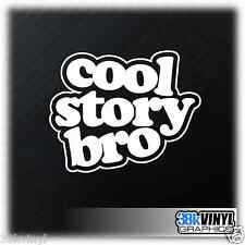 COOL STORY BRO Funny Car/Window/Bumper Drift JDM Euro Dub Decal Sticker