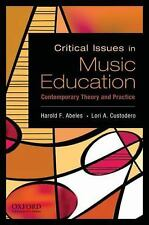 Critical Issues in Music Education : Contemporary Theory and Practice (2009,...