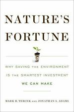 Nature's Fortune: How Business and Society Thrive by Investing in Nature Tercek