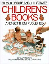 How to Write and Illustrate Children's Books by Felicity Trotman (1988,...