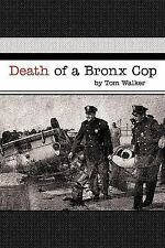 Death of a Bronx Cop by Tom Walker (2009, Paperback)
