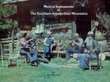 Musical Instruments of the Southern Appalachian Mountains by John Rice Irwin