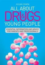 All About Drugs and Young People: Essential Information and Advice for-ExLibrary