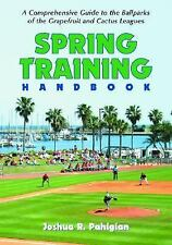 Spring Training Handbook: A Comprehensive Guide To The Ballparks Of Th-ExLibrary