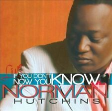 If You Didn't Know...Now You Know by Norman Hutchins (CD, Jun-2011, IR)