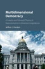 Multidimensional Democracy: A Supply and Demand Theory of Representation in Amer