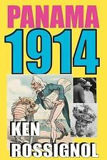 Panama 1914 : The Early Years of the Big Dig by Ken Rossignol (2012, Paperback)