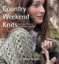 Country Weekend Knits : 25 Classic Patterns for Timeless Knitwear Knitting
