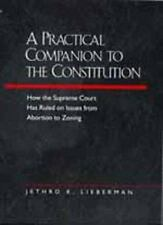 A Practical Companion to the Constitution: How the Supreme Court Has Ruled on Is