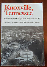Knoxville, Tennessee: Continuity & Change in an Appalachian City (1990, PB)